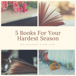 5 Books for Your Hardest Season