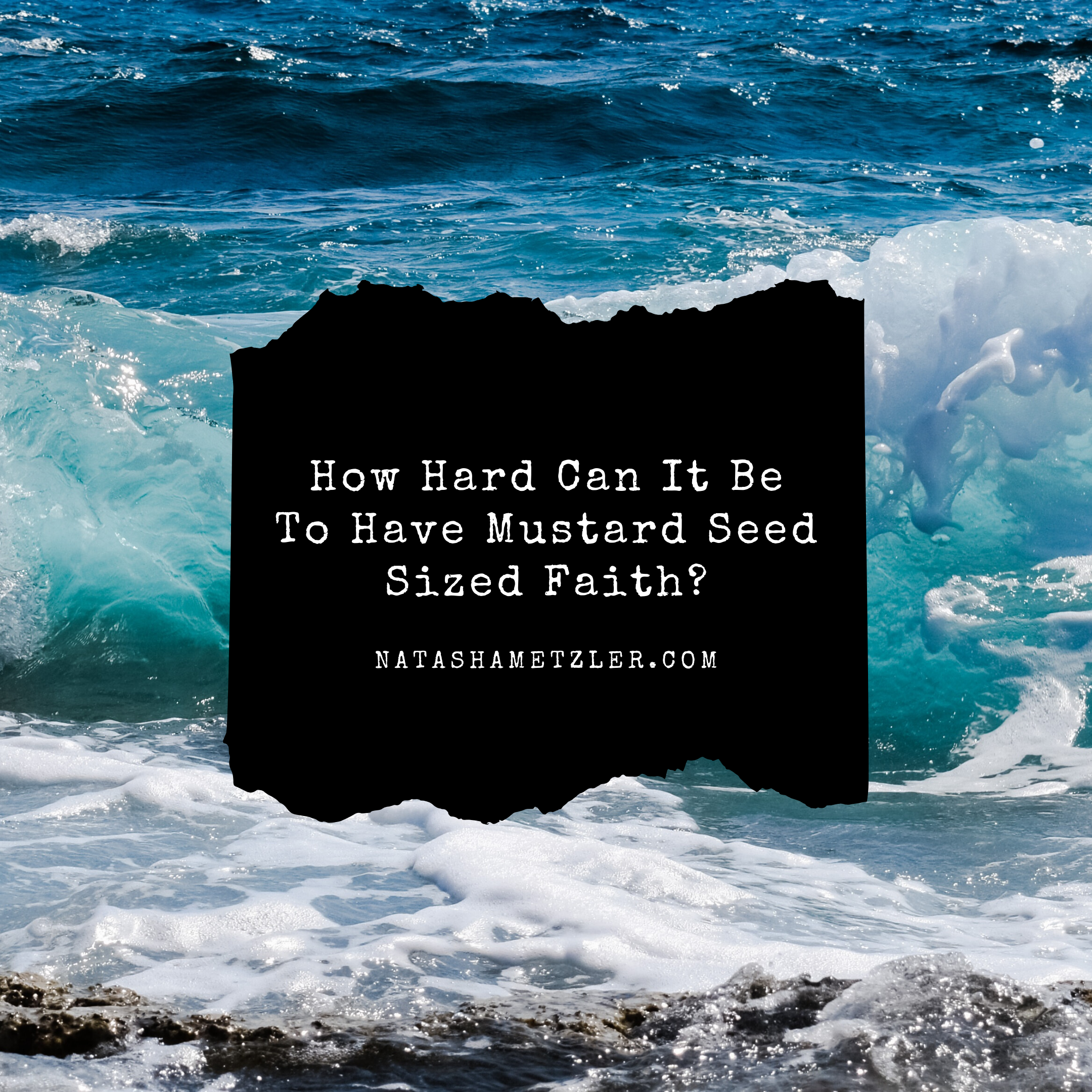 How Hard Can It Be To Have Mustard Seed Sized Faith?