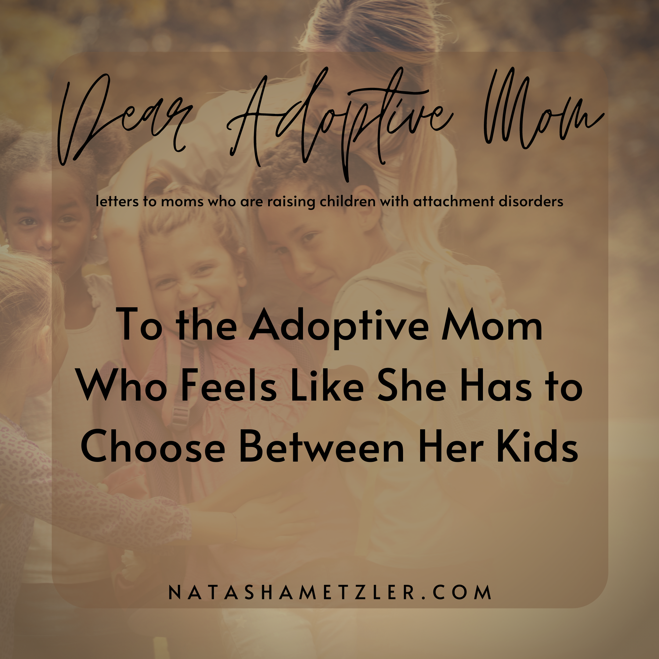 To the Adoptive Mom Who Feels She Has to Choose Between Her Kids