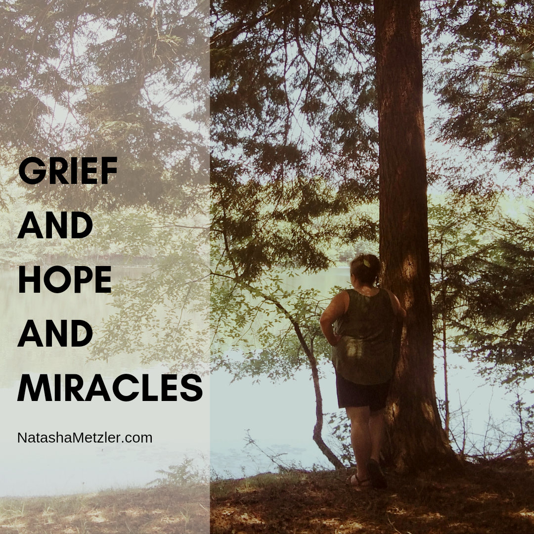 Grief and Hope and Miracles