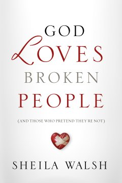 God Loves Broken People {and those who pretend they're not}