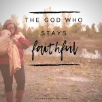 The God Who Stays Faithful