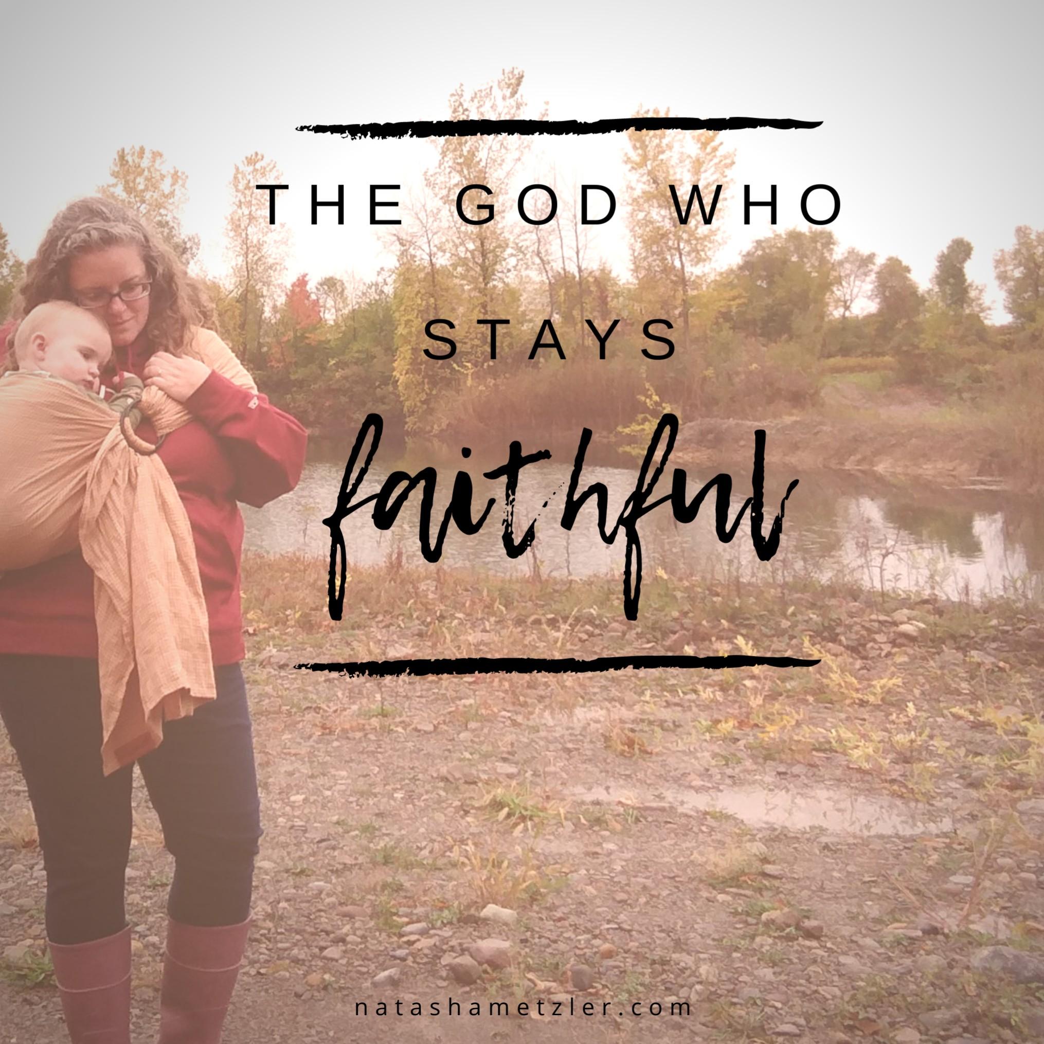 The God Who Stays Faithful