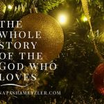 The Whole Story of the God Who Loves