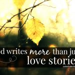 God Writes More Than Just Love Stories