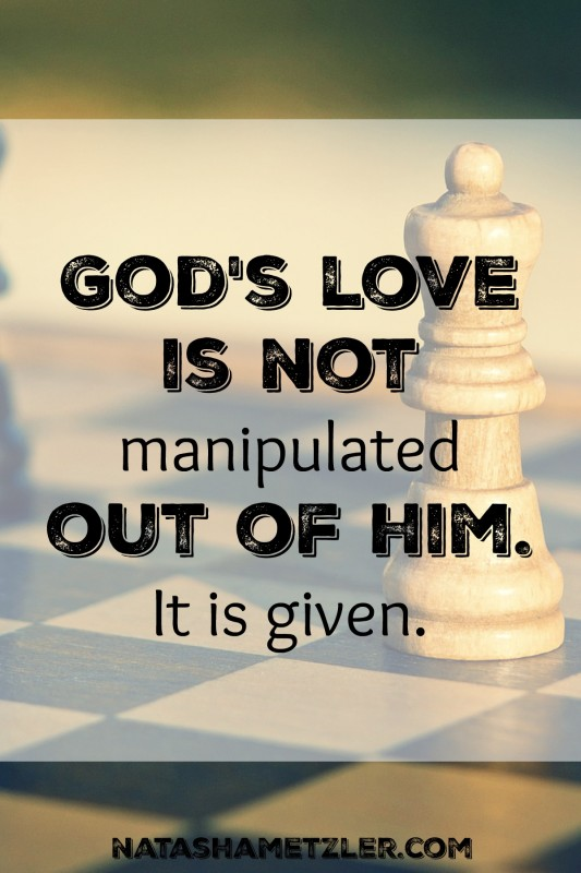 God's love is not manipulated