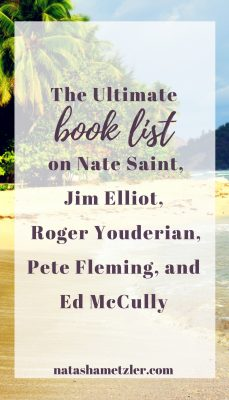 The Ultimate Book List on Nate Saint, Jim Elliot, Roger Youderian, Pete Fleming, and Ed McCully