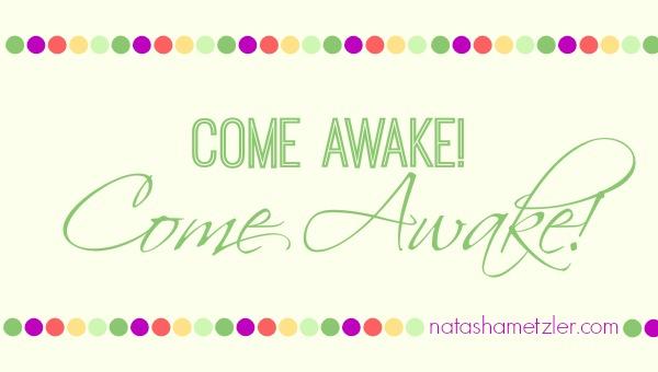 Come Awake! Come Awake!
