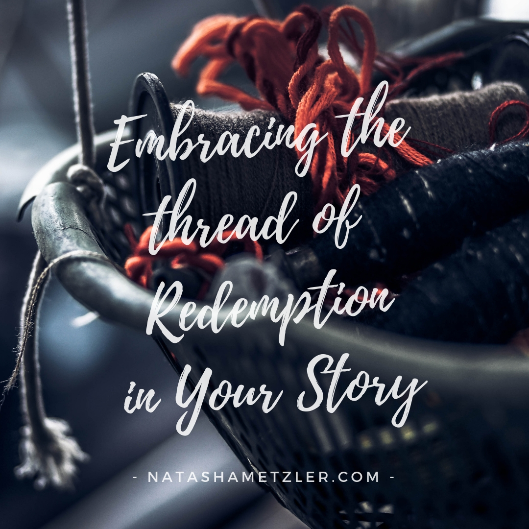 Embracing the Thread of Redemption in Your Story
