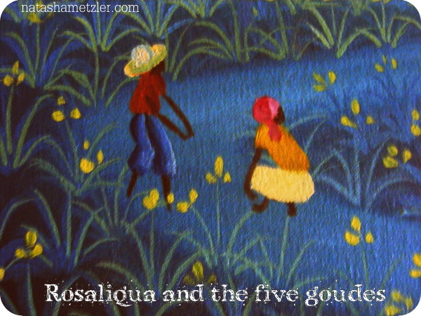 Rosaliqua and the Five Goudes