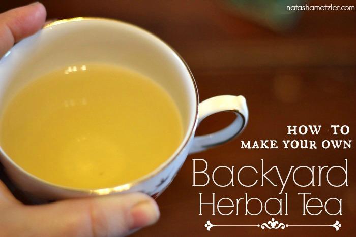 how to make your own backyard herbal tea