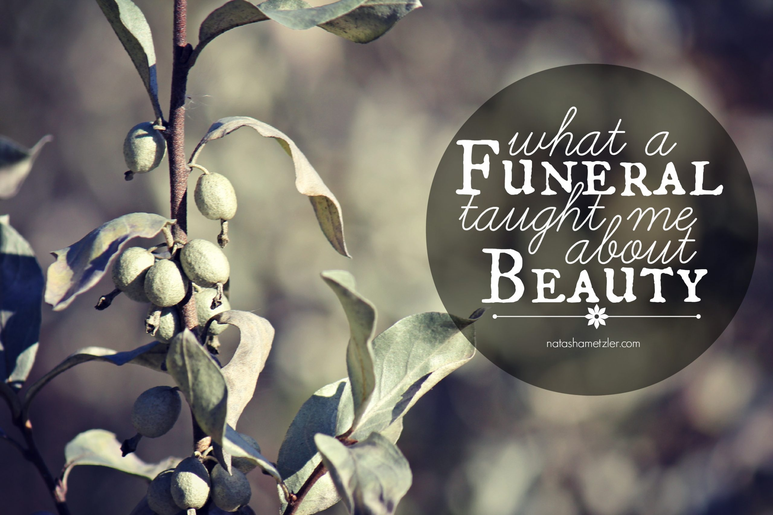 What a Funeral Taught Me About Beauty