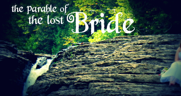 the parable of the lost bride