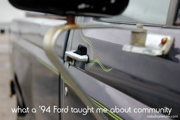 what a '94 Ford taught me about  community