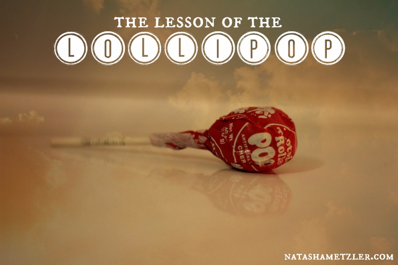 The Lesson of the Lollipop