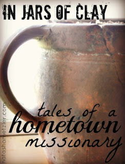true love and true life {tales of a hometown missionary}