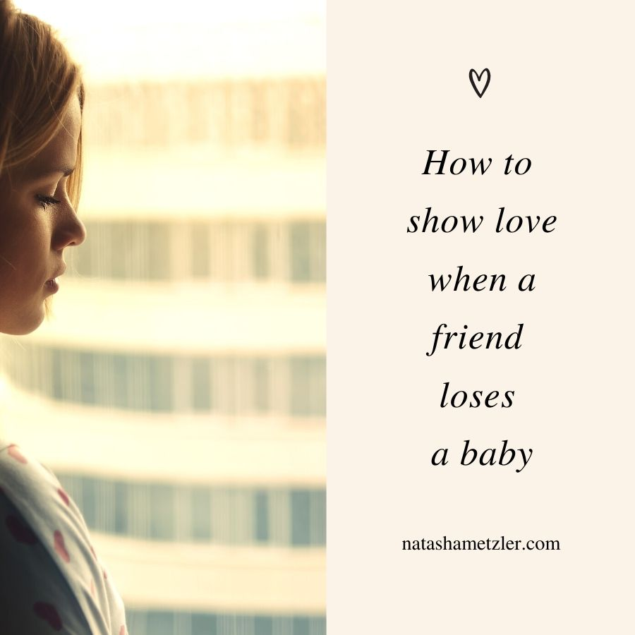 How to Show Love When a Friend Loses a Baby