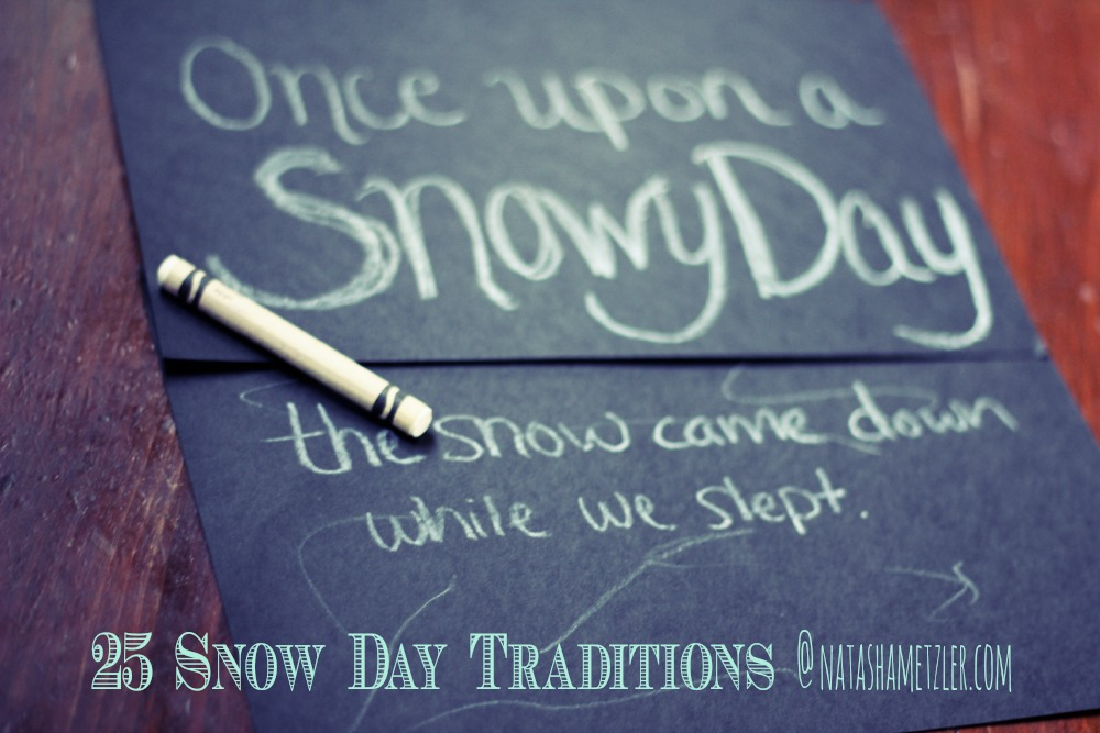 25 snow day traditions