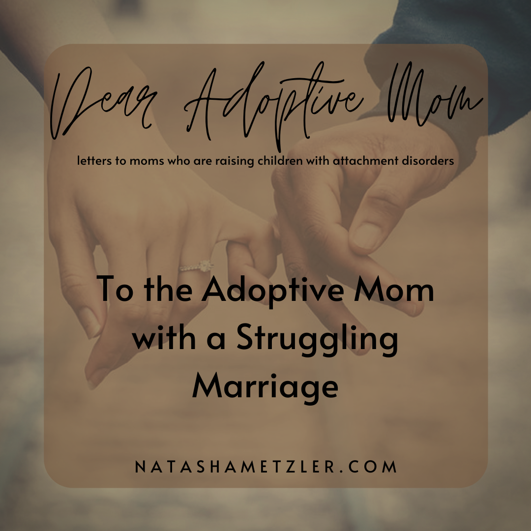 To the Adoptive Mom With a Struggling Marriage