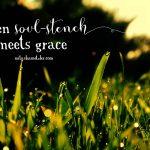 when soul-stench meets grace